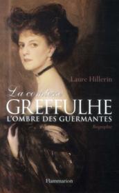 La comtesse Greffulhe ; l'ombre des Guermantes - Couverture - Format classique