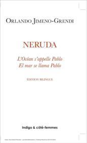 Neruda ; l'océan s'appelle Pablo - Couverture - Format classique