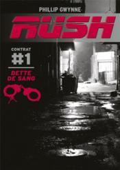 Rush T.1 ; dette de sang - Couverture - Format classique