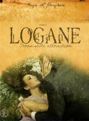 Logane t.3 ; irrésistible attraction - Couverture - Format classique