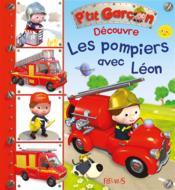 P'tit Garçon ; découvre les camions de pompier avec Léon - Couverture - Format classique