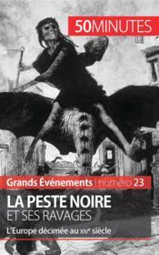 La peste noire et ses ravages ; l'Europe décimée au XIVe siècle - Couverture - Format classique