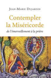 Contempler la miséricorde : de l'emerveillement à la prière - Couverture - Format classique