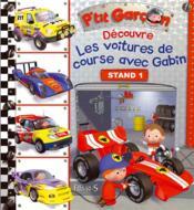 P'tit Garçon ; découvre les voitures de course avec Gabin - Couverture - Format classique