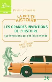 La petite histoire : les grandes inventions de l'histoire - Couverture - Format classique