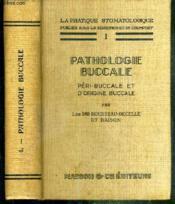 PATHOLOGIE BUCCALE - PERI-BUCCALE ET D'ORIGINE BUCCALE - TOME 1 / LA PRATIQUE STOMATOLOGIQUE - 2eme EDITION REVUE ET CORRIGEE. - Couverture - Format classique