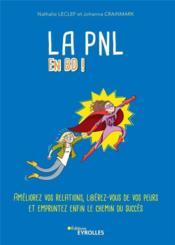 La PNL en BD ! améliorez vos relations, libérez-vous de vos peurs et empruntez enfin le chemin du succès - Couverture - Format classique
