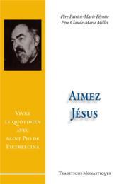 Aimez Jésus ! - Couverture - Format classique