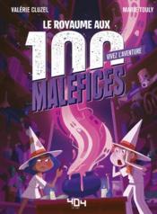 Le royaume aux 100 maléfices - Couverture - Format classique