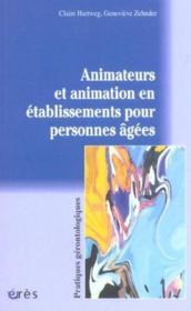Animateurs et animation en etablissements pour personnes agees - Couverture - Format classique