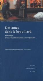 Des âmes dans le brouillard ; anthologie de nouvelles lituaniennes contemporaines - Couverture - Format classique