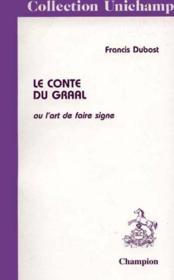 Le Conte Du Graal Ou L'Art De Faire Signe. - Couverture - Format classique