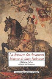 La dernière des amazones, madame de Saint-Baslemont - Couverture - Format classique