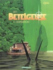 Bételgeuse T.3 ; l'expédition - Couverture - Format classique