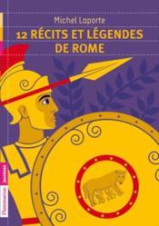 12 récits et légendes de Rome - Couverture - Format classique