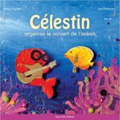 Célestin organise le concert de l'océan - Couverture - Format classique