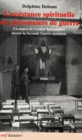 Assitance Spirituelle Aux Prisonniers De Guerre. Un Aspect De L'Action Humanitaire - Couverture - Format classique