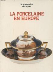 La porcelaine en europe - Couverture - Format classique