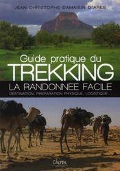 Guide pratique du trekking ; la randonnée facile ; destination, préparation physique, logistique - Intérieur - Format classique