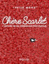 Chère Scarlet ; l'histoire de ma dépression post-partum - Couverture - Format classique