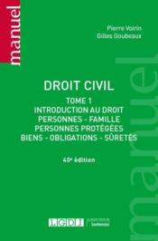 Droit civil t.1 ; introduction au droit, personnes, famille, personnes protégées, biens, obligations, sûretés (40e édition) - Couverture - Format classique