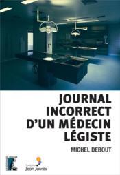 Journal incorrect d'un médecin légiste - Couverture - Format classique