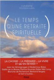 Le temps d'une retraite spirituelle - Couverture - Format classique