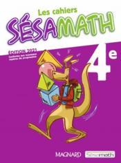 Les cahiers Sésamath ; 4e ; cahier de l'élève (édition 2021) - Couverture - Format classique