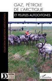 Gaz, pétrole de l'arctique et peuples autochtones - Intérieur - Format classique