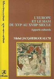L'Europe Et Le Siam Du Xvi Au Xviii Siecle - Intérieur - Format classique