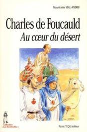 Charles De Foucauld Au Coeur Du Desert - Couverture - Format classique