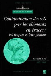 Contamination Des Sols Par Les Elements En Traces: Les Risques Et Leur Gestion (Rapport De L'Academi - Couverture - Format classique