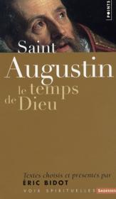 Saint Augustin ; le temps de Dieu - Couverture - Format classique