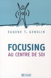 Focusing ; au centre de soi - Intérieur - Format classique