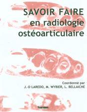 Savoir faire en radiologie osteo-articulaire - Intérieur - Format classique