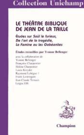 Theatre Biblique De Jean De La Taille (Le). Etudes Sur Saul Le Furieux, De L'Art De La Tragedie E - Couverture - Format classique