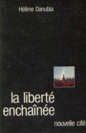La liberté enchaînée - Couverture - Format classique
