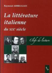 La littérature italienne au XIX siècle ; clefs de lecture - Intérieur - Format classique