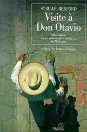 Visite A Don Otavio Tribulations D Une Romanciere Anglaise Au Mexique - Couverture - Format classique