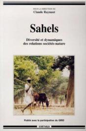 Sahels. diversite et dynamique des relations societes-nature - Couverture - Format classique