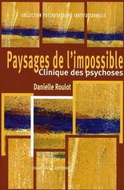 Paysages de l'impossible ; clinique des psychoses - Intérieur - Format classique