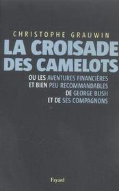La croisade des camelots - ou les aventures financieres et bien peu recommandables de george bush et - Intérieur - Format classique