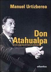 Don Atahualpa ; la voix argentine de tout un continent - Couverture - Format classique