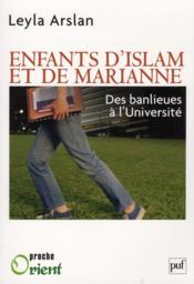 Enfants d'Islam et de Marianne ; des banlieues à l'université - Couverture - Format classique