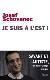 telecharger Je suis a l'Est ! savant et autiste – un temoignage unique livre PDF/ePUB en ligne gratuit