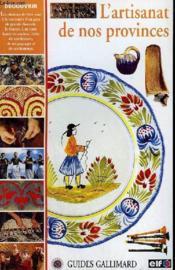 L'Artisanat De Nos Provinces. Collection : Guides. - Couverture - Format classique