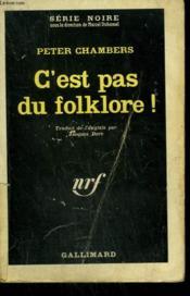 C'Est Pas Du Folklore ! ( Murder Forestalled ). Collection : Serie Noire N° 732 - Couverture - Format classique