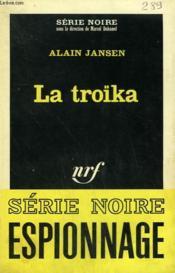 La Troïka. Collection : Serie Noire N° 944 - Couverture - Format classique