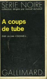 Collection : Serie Noire N° 1550 A Coups De Tube - Couverture - Format classique