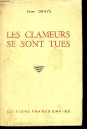 Les Clameurs Se Sont Tues. - Couverture - Format classique